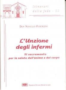 Copertina di 'L'unzione degli infermi. Il sacramento per la salute dell'anima e del corpo'