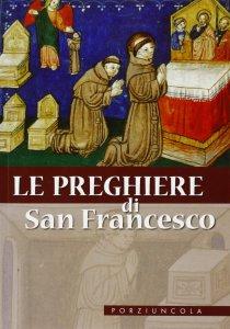 Copertina di 'Preghiere di Francesco D'Assisi'