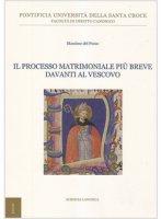 Il processo matrimoniale pi� breve davanti al Vescovo - Massimo Del Pozzo