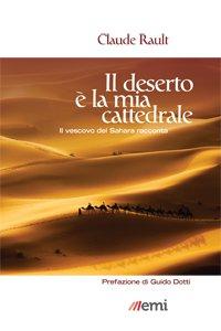 Copertina di 'Il deserto è la mia cattedrale'