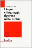 Lingua e linguaggio figurato nella Bibbia - Caird George B.