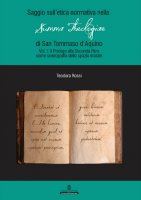 Il saggio sull'etica normativa nella Summa Theologiae di San Tommaso d'Aquino - Teodora Rossi