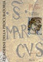 Quaderni della procuratoria. Arte, storia, restauri della basilica di San Marco a Venezia (2016-2017). Ediz. illustrata