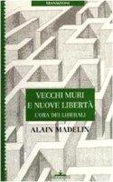 Vecchi muri e nuove libertà - Madelin Alain