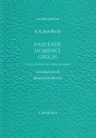 Pascendi Dominici Gregis. Sugli errori del modernismo - S.S. San Pio X