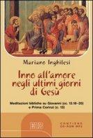 Inno all'amore negli ultimi giorni di Gesù - Inghilesi Mariano