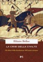 La crisi della civiltà - Hilaire Belloc