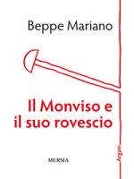 Il Monviso e il suo rovescio - Mariano Beppe