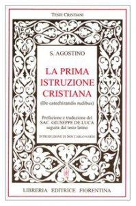 Copertina di 'La prima istruzione cristiana. Testo latino a fronte'
