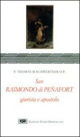 S. Raimondo di Penafort, giurista e apostolo - Schwertner Thomas