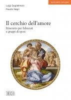 Il cerchio dell'amore - Luigi Guglielmoni , Fausto Negri