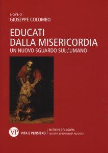 Copertina di 'Educati dalla misericordia'