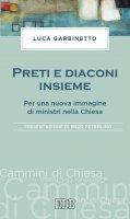 Preti e diaconi insieme - Luca Garbinetto