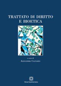 Copertina di 'Trattato di diritto e bioetica'
