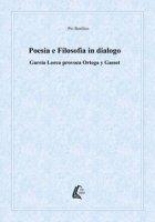 Poesia e filosofia in dialogo. García Lorca provoca Ortega y Gasset - Basilico Pio