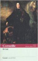 Il Cid. Testo francese a fronte - Corneille Pierre