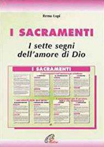 Copertina di 'I sacramenti. I sette segni dell'amore di Dio'