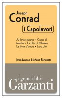 I capolavori (Al limite estremo - Cuore di tenebra - La follia di Almayer - La linea d'ombra - Lord Jim) - Joseph Conrad