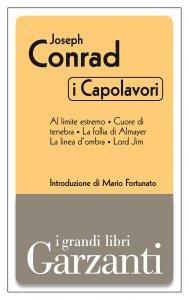 Copertina di 'I capolavori (Al limite estremo - Cuore di tenebra - La follia di Almayer - La linea d'ombra - Lord Jim)'