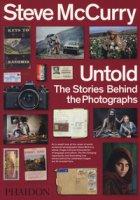 Untold. The stories behind the photographs. Ediz. illustrata - McCurry Steve