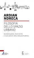 Filosofia dello spazio urbano - Ndreca Ardian