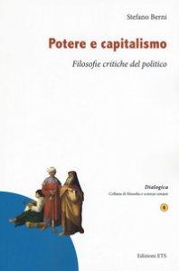 Copertina di 'Potere e capitalismo. Filosofie critiche del politico'