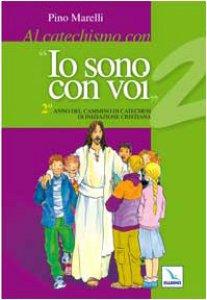 Copertina di 'Al catechismo con «Io sono con voi». Anno 2 - Quaderno'