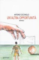 Un' altra opportunità - Cucciniello Antonio