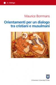 Copertina di 'Orientamenti per un dialogo tra cristiani e musulmani'