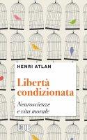 Libertà condizionata - Henri Atlan