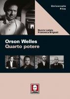 Orson Welles. Quarto potere - Nuccio Lodato, Francesca Brignoli