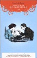 Fisiologia del matrimonio - Balzac Honoré de