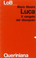 Luca. Il Vangelo del discepolo - Masini Mario