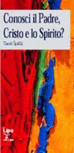 Copertina di 'Conosci il Padre, Cristo e lo Spirito?'