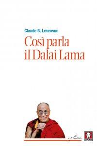 Copertina di 'Così parla il Dalai Lama'