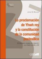 La proclamation de Yhwh rey y la constitución de la comunidad postexilica. El Deutero-Isaias en relacion con Salmos 96 y 98 - Blunda Jorge M.