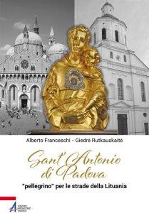 Copertina di 'Sant'Antonio di Padova Pellegrino per le strade della Lituania'