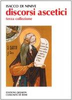 Discorsi ascetici. 3ª collezione - Isacco di Ninive