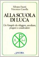 Alla scuola di Luca - Fausti Silvano, Canella Vincenzo