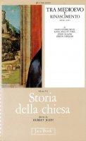 Storia della Chiesa [vol_5.2] / Tra Medioevo e Rinascimento (XIV-XVI secolo)