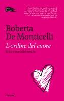L'ordine del cuore - Roberta  De Monticelli