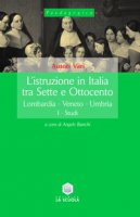 L' istruzione in Italia tra Sette e Ottocento. Lombardia, Veneto, Umbria