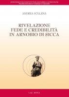 Rivelazione, fede e credibilit� in Arnobio di Sicca - Andrea Sollena
