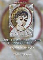 Angeli per l'essere finito e l'essere eterno - Fausto Bizzarri
