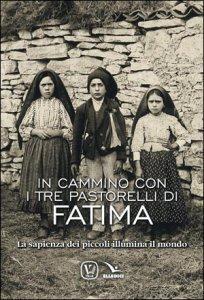 Copertina di 'In cammino con i tre pastorelli di Fatima'
