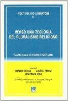 I volti del Dio liberatore [vol_2] / Verso una teologia del pluralismo religioso - Vigil José M., Tomita Luiza E., Barros Marcelo