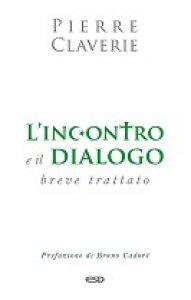 Copertina di 'L' incontro e il dialogo'