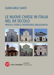 Copertina di 'Le nuove chiese in Italia nel XX secolo'