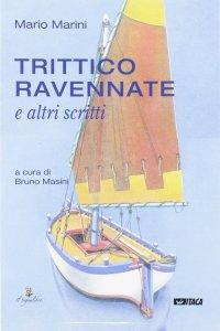 Copertina di 'Trittico ravennate e altri scritti'