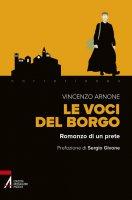 Le voci del borgo. Romanzo di un prete - Vincenzo Arnone